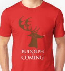 Rudolph is coming Unisex T-Shirt