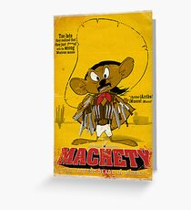 MACHETY - the fastest Blade in Mexico Greeting Card