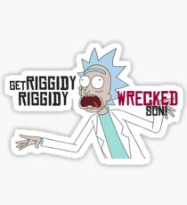 Get Riggidy Riggidy Wrecked Son! Sticker