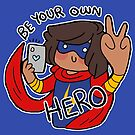 Be Your Own Hero by geothebio