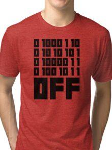 Fuck Off - Binary Code Tri-blend T-Shirt