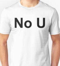 No U  Unisex T-Shirt