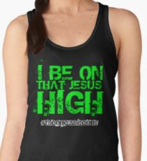 #Whiteout: I Be On That Jesus High Women's Tank Top
