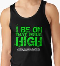 #Whiteout: I Be On That Jesus High Tank Top
