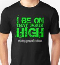 #Whiteout: I Be On That Jesus High Unisex T-Shirt
