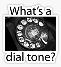 What's a Dial Tone? Sticker