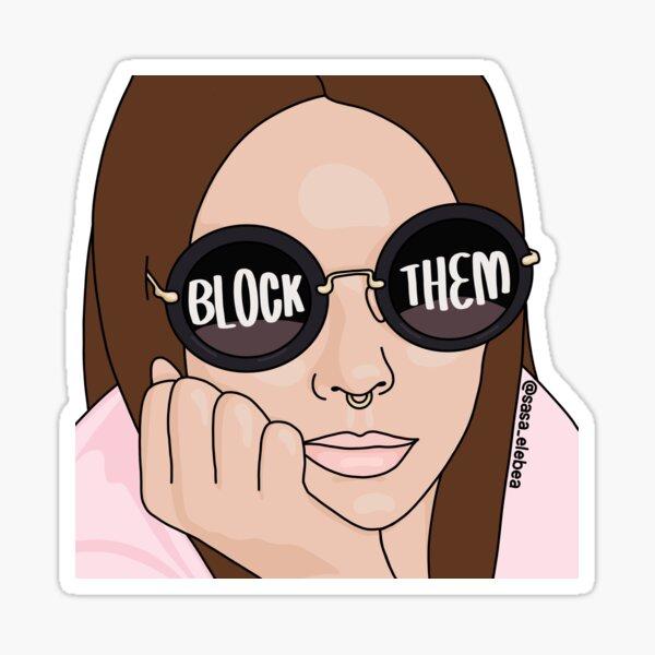 Block them by Sasa Elebea Sticker