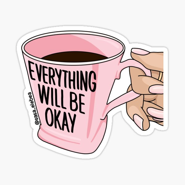 Will be okay by Sasa Elebea Sticker