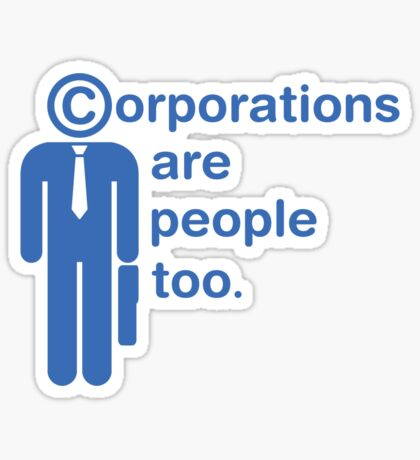 corporations are people too Sticker