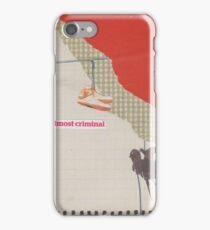 Almost Criminal iPhone Case/Skin