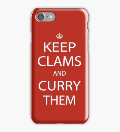 Keep Clams and Curry Them iPhone Case/Skin