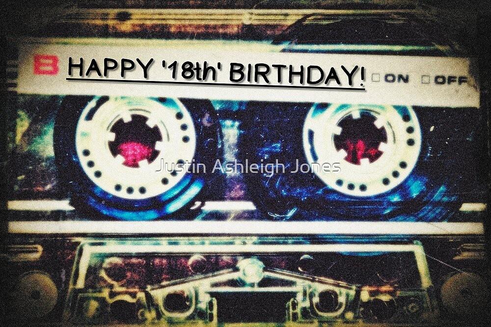 Card Happy 18th Birthday Mixtape by Justin Ashleigh Jones – Happy 18th Birthday Card