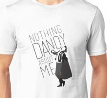Nothing Dandy About Me Unisex T-Shirt