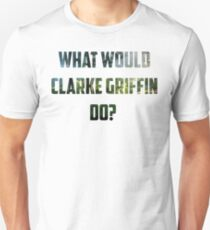 What would Clarke Griffin do? - The 100 T-Shirt