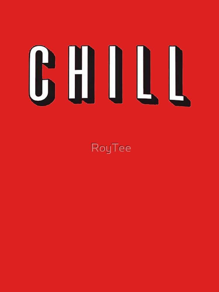 Chill by RoyTee