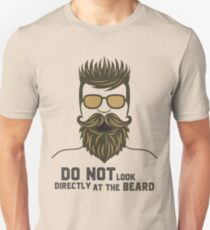 Do not look directly at the beard. T-Shirt