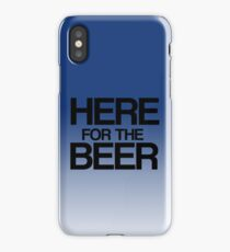 Here For The Beer! - Black iPhone Case/Skin