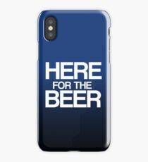 Here For The Beer! - White iPhone Case/Skin