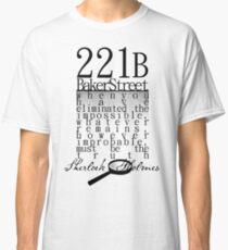 221b: When you have eliminated the impossible-SH Classic T-Shirt