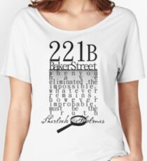 221b: When you have eliminated the impossible-SH Women's Relaxed Fit T-Shirt
