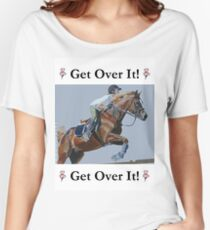 Get Over It! Horse T-Shirts & Hoodies Women's Relaxed Fit T-Shirt