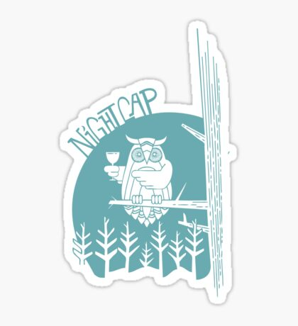 Nothing like a night cap! Sticker