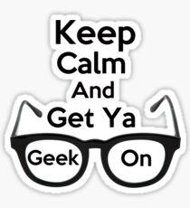 Keep Calm and Get Ya Geek On  Sticker