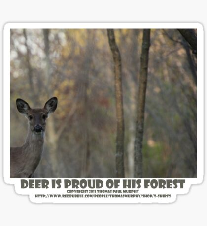 DEER IS PROUD OF HIS FOREST Sticker