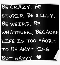 Be Crazy, Be Silly, Be Happy Poster