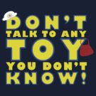 Don't talk to any toy you don't know! by Husher