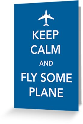 Keep Calm and Fly Some Plane [Print/Card/Poster] by Skeletree