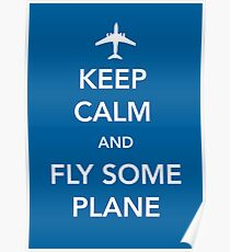 Keep Calm and Fly Some Plane [Print/Card/Poster] Poster
