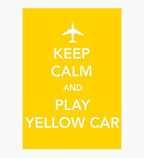 Keep Calm and Play Yellow Car [Print/Card/Poster] Photographic Print