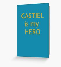 Castiel is my Hero Greeting Card
