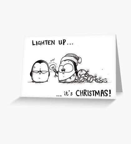 Lighten Up, It's Christmas! Greeting Card