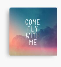 Come Fly With Me Canvas Print