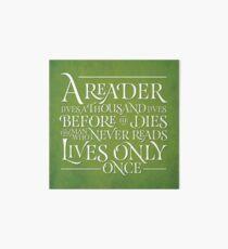A Reader Lives A Thousand Lives Art Board