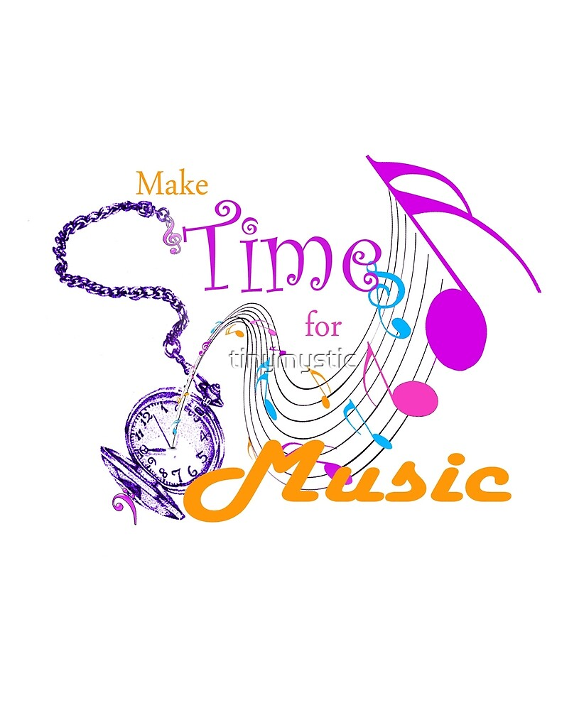 Make Time for Music by tinymystic