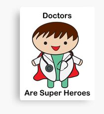 Doctors Are Super Heroes Canvas Print