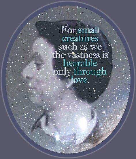 Carl Sagan Vastness Is Bearable Through Love Posters By Magnificent Carl Sagan Love