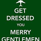 Get Dressed You Merry Gentlemen [Green Print/Card/Poster] by Skeletree