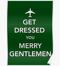 Get Dressed You Merry Gentlemen [Green Print/Card/Poster] Poster