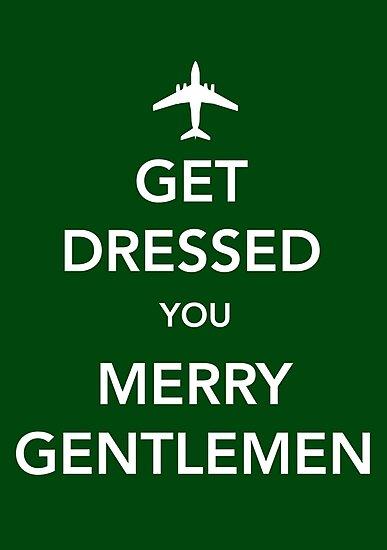 Get Dressed You Merry Gentlemen [Green Print/Card/Poster] by Skeletree