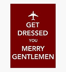 Get Dressed You Merry Gentlemen [Red Print/Card/Poster] Photographic Print