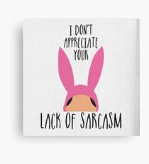 I Don't Appreciate Your Lack Of Sarcasm Canvas Print