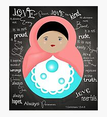 Love Is Patient Babushka Doll Photographic Print