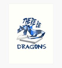 THERE BE DRAGONS Art Print