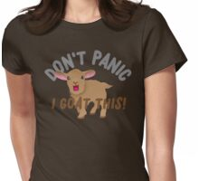 Don't PANIC! I goat this! Womens Fitted T-Shirt