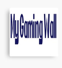 my gaming... Canvas Print
