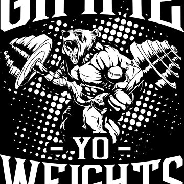 Gimme Yo Weights Gym Fitness by NibiruHybrid